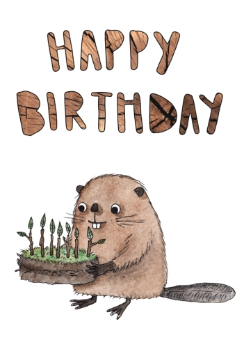 Birthday card with watercolour beaver illustration and cake made of mud and twigs. Hand-drawn text has wood texture.