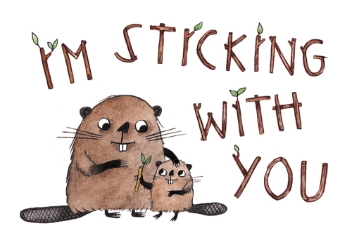 "Mother's Day card with watercolour parent and child beavers illustration, and hand-drawn stick typography with the words ""I'm sticking with you""."